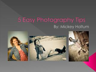 5 Easy Photography Tips