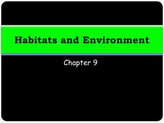 Habitats and Environment