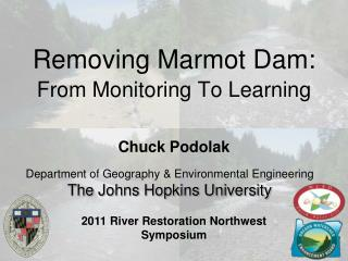 Removing Marmot Dam:  From Monitoring To Learning