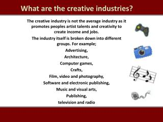 What are the creative industries?