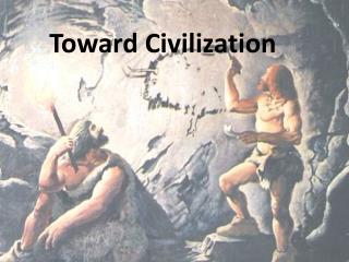 Toward Civilization