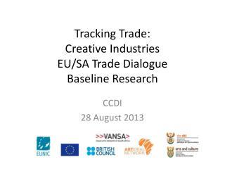 Tracking Trade:  Creative Industries  EU/SA Trade Dialogue  Baseline Research