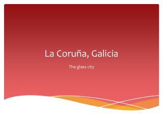 La Coru�a, Galicia
