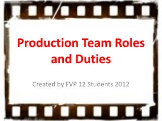 Production Team Roles and Duties