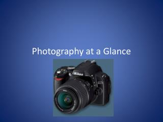 Photography at a Glance