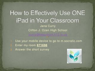 How to Effectively Use ONE  iPad  in Your Classroom