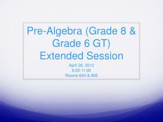 Pre-Algebra (Grade 8 & Grade 6 GT) Extended Session