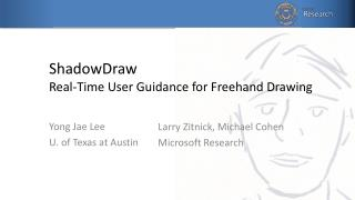 ShadowDraw Real-Time User Guidance for Freehand Drawing