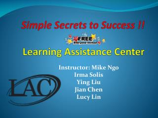 Simple Secrets to Success !! Learning Assistance Center