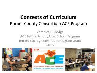 Contexts of Curriculum Burnet County Consortium ACE Program