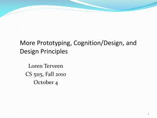 More Prototyping, Cognition/Design, and Design Principles
