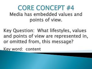 CORE CONCEPT #4