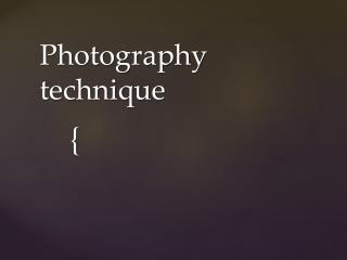 Photography technique