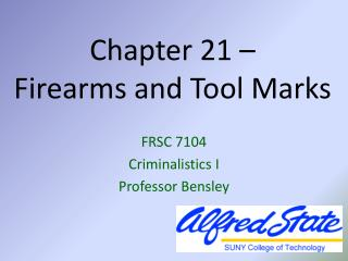 Chapter 21 –  Firearms and Tool Marks