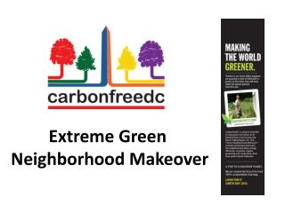 Extreme Green  Neighborhood Makeover