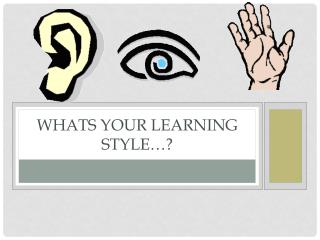 WHATS YOUR LEARNING STYLE…?