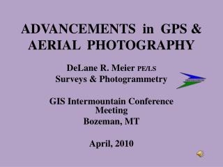 ADVANCEMENTS  in  GPS & AERIAL  PHOTOGRAPHY