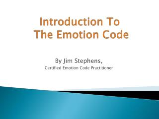 Introduction To  The Emotion Code