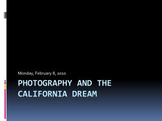 Photography and the California  DReam