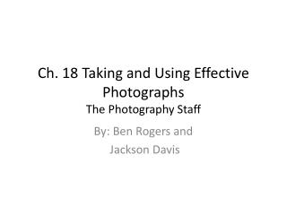 Ch. 18 Taking and Using Effective Photographs  The Photography Staff