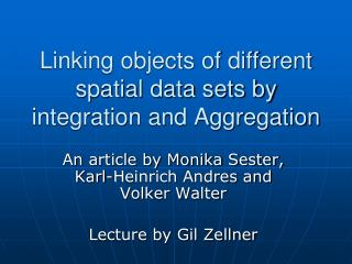 Linking objects of different spatial data sets by integration and Aggregation