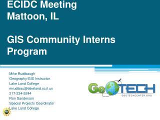 ECIDC Meeting Mattoon, IL  GIS Community Interns Program