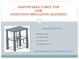 ADJUSTABLE TABLE TOP  FOR  INJECTION MOULDING MACHINE
