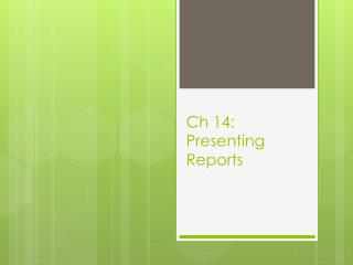 Ch  14:  Presenting Reports