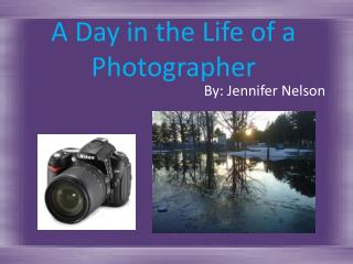 A Day in the Life of a Photographer