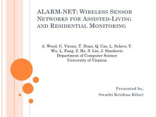 ALARM-NET:  Wireless  Sensor Networks for Assisted-Living  and Residential Monitoring