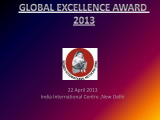 22 April 2013 India International Centre ,New Delhi