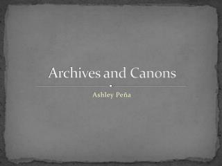Archives and Canons