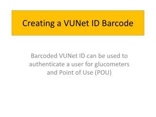 Creating a VUNet ID Barcode