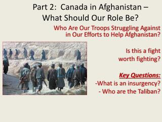 Part 2:  Canada in Afghanistan – What Should Our Role Be?