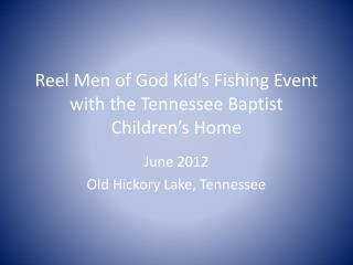 Reel Men of God Kid's Fishing Event with the Tennessee Baptist Children's Home