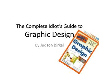 The Complete Idiot�s Guide to  Graphic Design