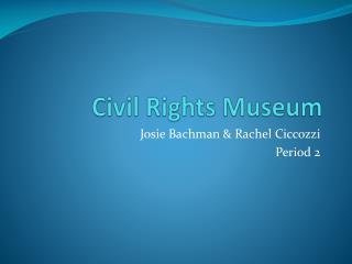 Civil Rights Museum