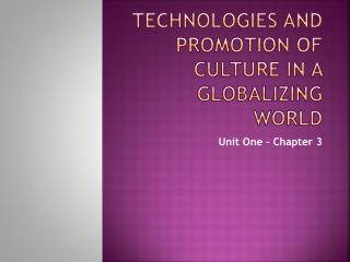 Technologies and Promotion of culture in a globalizing world
