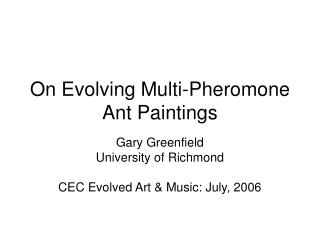 On Evolving Multi-Pheromone Ant Paintings