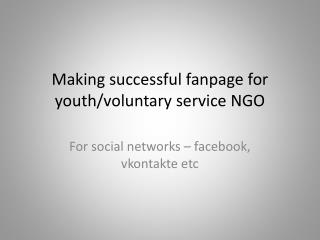 Making successful  fanpage for youth/voluntary service NGO