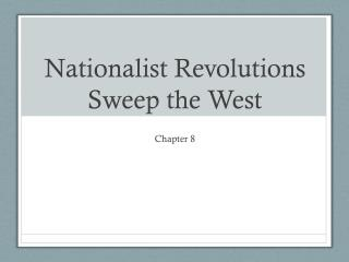 Nationalist Revolutions Sweep the West