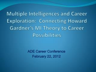 Multiple Intelligences and Career Exploration:  Connecting Howard Gardner's MI Theory to Career Possibilities