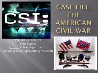 Case FILE: The American Civil War