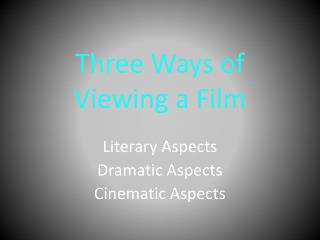 Three Ways of Viewing a Film