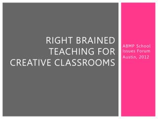 Right Brained Teaching for Creative Classrooms