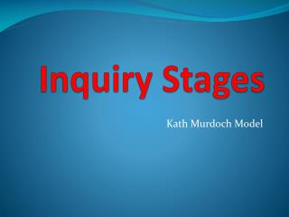 Inquiry Stages