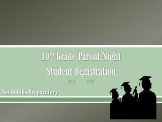 10 th  Grade Parent Night Student Registration
