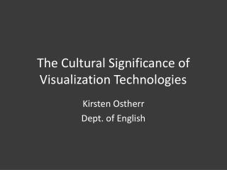 The Cultural Significance of Visualization Technologies