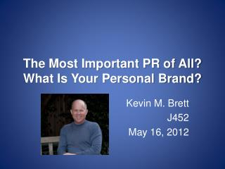 The Most Important PR of All? What Is Your Personal Brand?