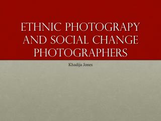 ETHNIC PHOTOGRAPY AND SOCIAL  CHANGE photographers